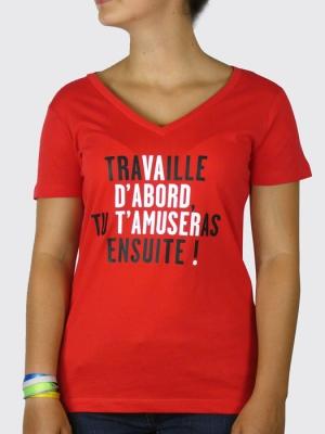 Tee-shirt Bio Femme - Travaille ou va d'abord t'amuser ... (Vincent Perrottet)