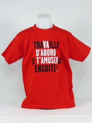 Tee-shirt enfant - Travaille ou va d'abord t'amuser ... (Vincent Perrottet)