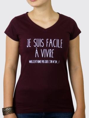 Tee-shirt - Je suis facile à vivre mais je n'aime pas que l'on m'em ... !