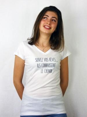 Tee-shirt - Suivez vos rêves, ils connaissent le chemin