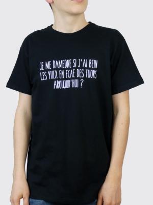 Tee-shirt - Je me demande si j'ai bien les yeux en face des trous aujourd'hui