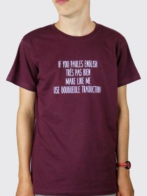 Tee-shirt - if you parles english très pas bien, make like me, use gougueule traduction !